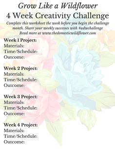 Grow Like a Wildflower 4 Week Creativity Challenge   A Domestic Wildflower click to join this fun creativity challenge where you plan our 4 different creative pursuits for each week of a month! You'll get private Facebook group access and support, 5 inspiring emails to help you keep on track, and the best part is you will complete 4 projects in a month! Click to join now!