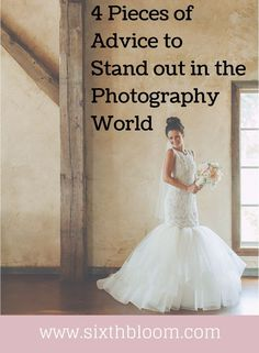 4 Pieces of Advice to Stand out in the Photography World, Photography Business, Photography Business Tips, Photography Tips