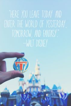 """""""Here you leave today and enter the world of yesterday, tomorrow, and fantasy."""" #WaltDisney #Disneyland #Tomorrowland #Quotes #Magic #Castle"""
