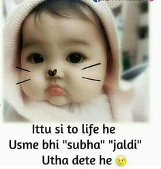 Cute Baby Quotes, Funny Girl Quotes, Crazy Quotes, Best Quotes, Fun Quotes, Life Quotes, Hindi Quotes, Good Morning Massage, Silent Words