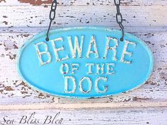 Aqua Cast Iron Beware Of The Dog Sign / In Sea Bliss Light Blue by AlacartCreations