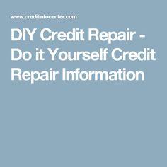 DIY Credit Repair - Do it Yourself Credit Repair Information
