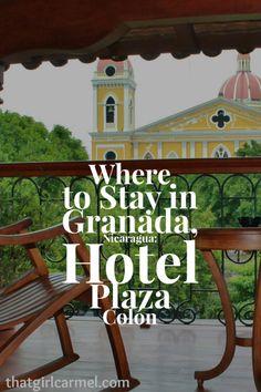 A review of Hotel Plaza Colon in Granada, Nicaragua