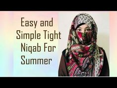 Easy & Simple Tight Niqab for Summer (Requested) Hijab Style Tutorial, Niqab Fashion, Turban Hijab, Baby Girl Images, Summer Scarves, Beautiful Hijab, Fabric Flowers, Womens Scarves, Chic Outfits