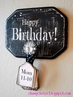 Happy Birthday Board. This is a GREAT gift because it can be used year-round to remind us of upcoming birthdays! No one likes sending out Belated Birthday cards anyway right?! This is a super cute way to remind yourself of the birthdays for friends and family members! Heck, you could add Holidays and Anniversaries too!