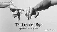 The Last Goodbye - https://themindsjournal.com/the-last-goodbye/