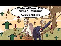 ▶ Greed & Interest | illustrated Lesson from Surah Al-Humazah (http://tanzil.net/#trans/en.sahih/104:1) Tafsir, lecture by Nouman Ali Khan - YouTube