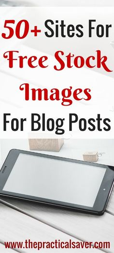 As part of my Blogging 101 series, I detail, on this post, more than 50 sites that offer free stock images for blog posts. If you have a difficult time finding the right pictures with little to no cost to you, this is the post you are waiting for. #freephotos #stockimage #pictures #images #blog #blogposts