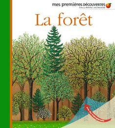 La forêt - Mes premières découvertes, nouvelle présentation - Livres pour enfants - Gallimard Jeunesse