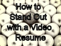 """""""you should pull out your awesome video resume to set you apart from your competition after you know you're being considered to become a front runner! Make sure you highlight unique reasons to hire you!"""""""