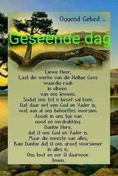 Morning Prayers, Morning Messages, Goeie More, My Roots, Special Quotes, Afrikaans, Poems, God, Sayings