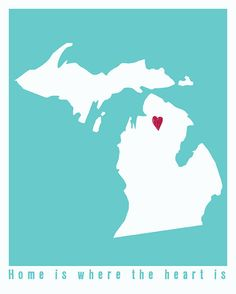 Home is where the heart is MICHIGAN