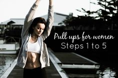 Pull ups for women - part 1. Steps 1 to 5 for beginners.