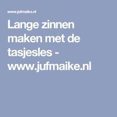 Lange zinnen maken met de tasjesles - www.jufmaike.nl
