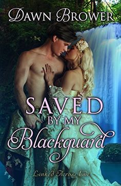 Saved by My Blackguard (Linked Across Time Book 1), http://www.amazon.com/dp/B01C59MOKC/ref=cm_sw_r_pi_awdm_0OF1wb1P3THPV