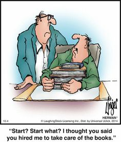 When Community Business College students are answering help wanted ads they often ask the definition of bookkeeping. This Herman cartoon suggests one answer.