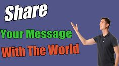 Share Your Message With The World And You'll Build A Profitable Online Business - http://profitwithvitaliy.com/share-your-message-with-the-world/