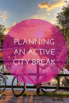 Thinking of taking an active city break? There's plenty on offer in Amsterdam, Barcelona and Paris to keep you fit and healthy.