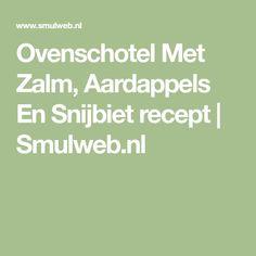 Ovenschotel Met Zalm, Aardappels En Snijbiet recept | Smulweb.nl