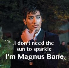 Magnus Bane - The Mortal Instruments  i just realized... that is a twilight reference.. i feel so stupid for not noticing that...