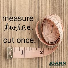 Our #MondayMantra: Measure Twice. Cut Once. #sewing #sewingadvice #DIY