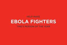 Time   Ebola Awareness Time Magazine Cover   Award-winning Direct Response/Digital   D&AD