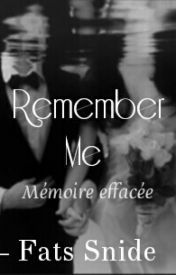 Remember Me - Mémoire Effacée -- by T. [Wattpad Story - ongoing] -- http://www.wattpad.com/story/16882697-remember-me-m%C3%A9moire-effac%C3%A9e