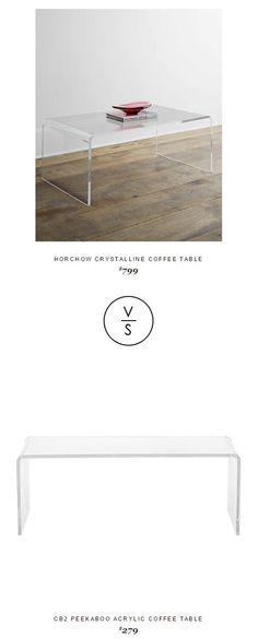 @horchow Crystalline Coffee Table $799 Vs @cb2pins Peekaboo Acrylic Coffee Table $279