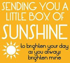 Sending You A Box Of Sunshine morning good morning morning quotes good morning quotes morning quote good morning quote good morning love good morning love quotes Good Morning Quotes For Him, Good Morning Sunshine, Good Morning Good Night, Quote Of The Day, Morning Sayings, Funny Morning Quotes, Sunny Day Quotes, Good Morning Funny, Summer Quotes
