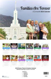 2014 LDS Primary calendar - Families Are Forever - with themes, scriptures, songs, and weekly sharing time topics.  Great idea for Christmas gifts!