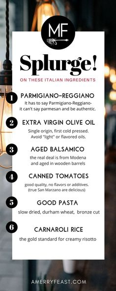 Italian Cooking Tips. The key to great Italian meals at home lies in having a well-stocked pantry. That doesn't mean it has to be packed with exotic and expensive ingredients. Quite the opposite, actually. Most Italian Dishes are made from very simple ingredients. Get our 15 favorites to keep in our Italian pantry plus a shopping list, resource list and our favorite 6 things to splurge on. Sometimes, you do get what you pay for! amerryfeast.com