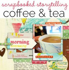 3 Angles for Scrapbooked Storytelling About Coffee and Tea in Your Life | Get It Scrapped