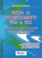 """Pedagogia e didattica: un blog: Recensione: """"Guida al potenziamento DSA e BES"""" di ..."""