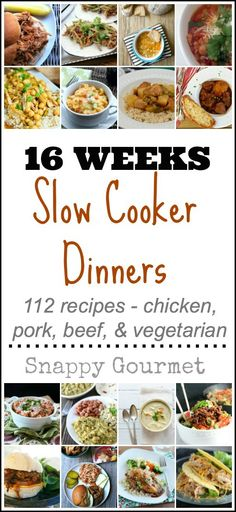 16 Weeks of Slow Cooker Dinners | snappygourmet.com #crockpot #slowcooker #recipes