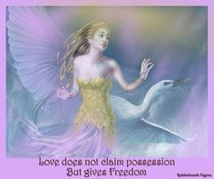 Love does not claim possesion, but gives freedom - Rabindranath Tagore
