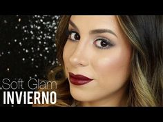 ✽ SOFT GLAM DE INVIERNO + 2 OPCIONES DE LABIALES ✽ WINTER MAKEUP TUTORIAL - YouTube