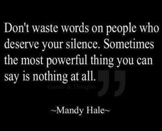 """""""Don't waste words..."""