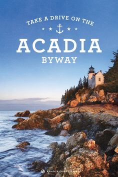 The Acadia Byway travels you around Acadia National Park and the wonderful coastal landscape.