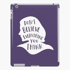 Ipad Case, Everything, Thinking Of You, Believe, My Arts, Iphone Cases, Art Prints, Thinking About You, Art Impressions