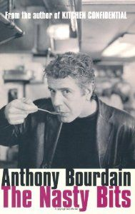 The Nasty Bits: Collected Varietal Cuts, Useable Trim, Scraps, and Bones (Anthony Bourdain) | New and Used Books from Thrift Books