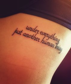 under everything just another human being. pearl jam lyrics. just a few words that stuck with me, and have helped me through many rough moments in my life.