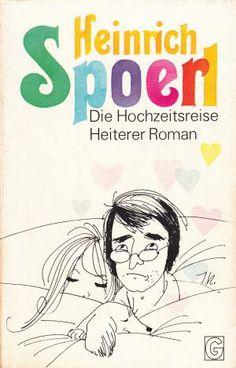 Heinrich Spoerl: Die Hochzeitsreise