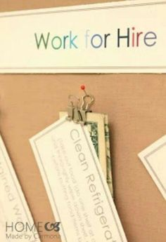 Work for hire chores - this will come in handy when they're teenagers!