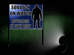 Squatch on Watch Yard Sign 18x 24