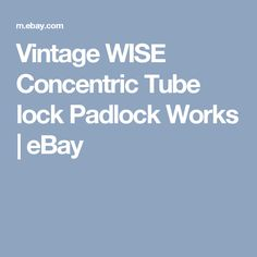 Vintage WISE Concentric Tube lock Padlock Works  | eBay