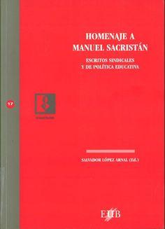 Homenaje a Manuel Sacristán : escritos sindicales y de política educativa / Salvador López Arnal (ed)