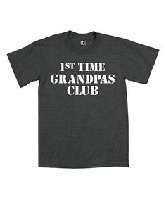 Look what I found on #zulily! Heather Charcoal '1st Time Grandpas Club' Tee - Men's Regular #zulilyfinds