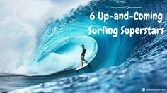 6 Up-and-Coming Surfing Superstars You Need to Keep an Eye Out For - BookSurfCamps.com