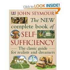The New Complete Book of Self-Sufficiency: The classic guide for realists and dreamers.  Tells you how to do everything from grow vegetables to collect muscles to raising pigs..!