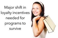 Major shift in loyalty incentives needed for programs to survive — Insights For Success